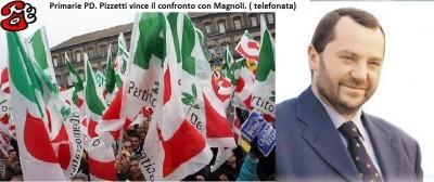 Primarie PD. La telefonata con Pizzetti che vince il confronto con Magnoli.