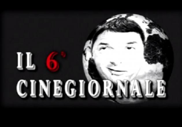 Il sesto cinegiornale dell'Era Renzi (video)