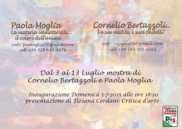 PAOLA MOGLIA e  CORNELIO BERTAZZOLI in mostra alla Festa Unità Cremona
