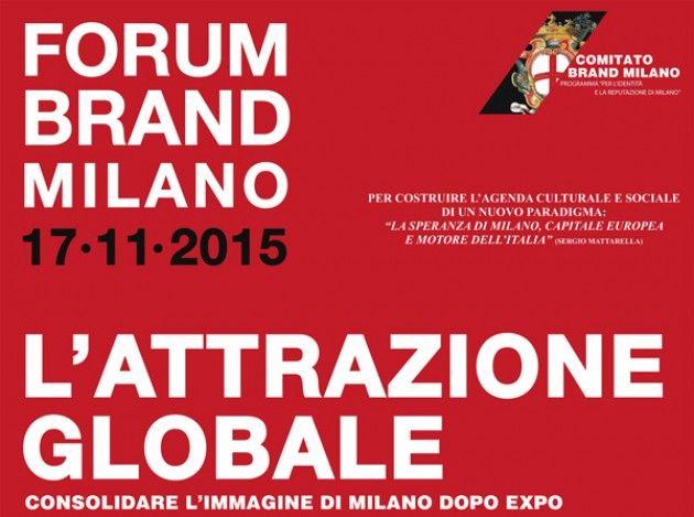 Brand Milano, secondo Forum dedicato all'immagine della città dopo Expo