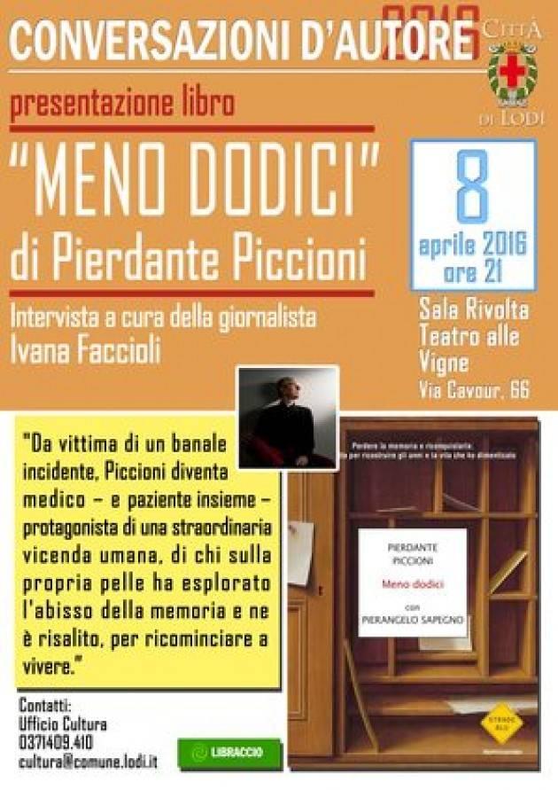 Lodi - Conversazioni d'autore: Pierdante Piccioni e il suo 'Meno dodici'