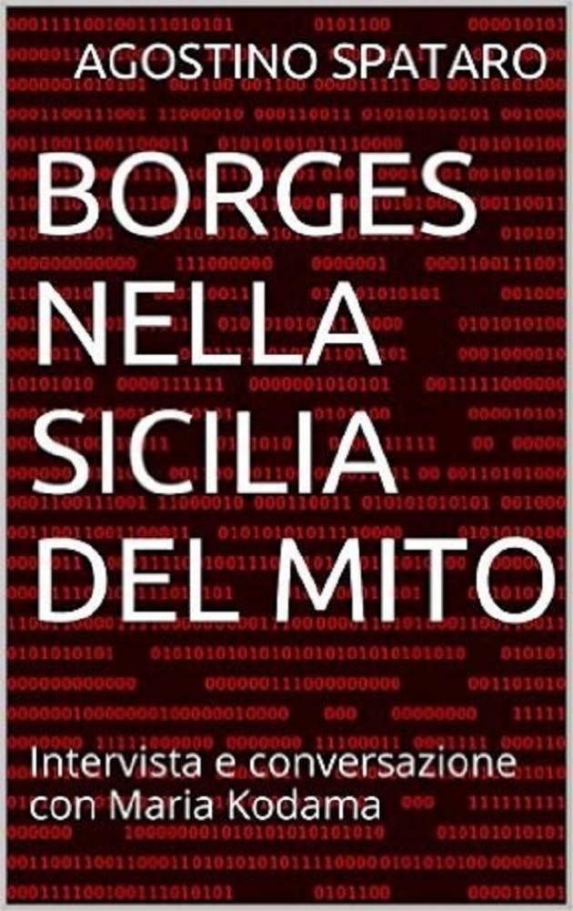 Jorge Luis Borges nella Sicilia del mito  in Amazon e-book di Agostino Spataro