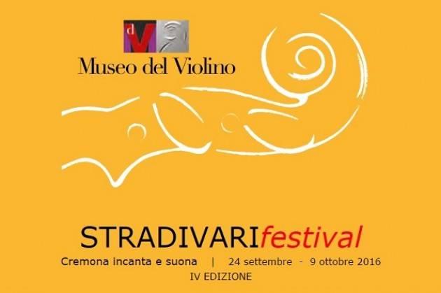 STRADIVARI Festival  Cremona incanta e suona  dal  24 settembre  -  9 ottobre 2016