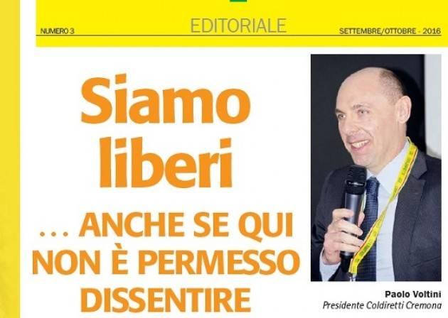 Siamo liberi…Anche se qui non è permesso dissentire di Paolo Voltini, Presidente Coldiretti Cremona