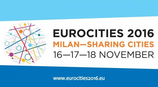 MILANO OSPITA EUROCITIES 2016: DALLA BREXIT ALLA SHARING ECONOMY
