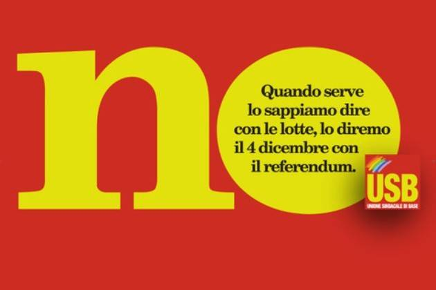 Unione Sindacale di Base: 'Referendum del 4 dicembre, il nostro è un NO sociale'