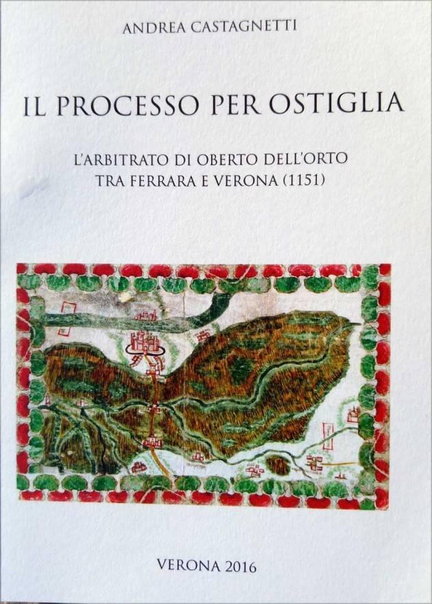 Mantova Segnalazione del libro di Andrea Castagnetti ' Il processo per Ostiglia'