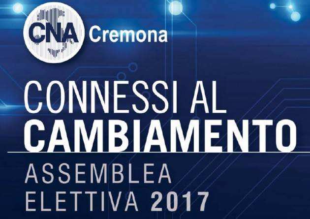 Questa sera 5 giugno 2017 alle ore 21 l'Assemblea Elettiva 2017 di CNA Cremona.