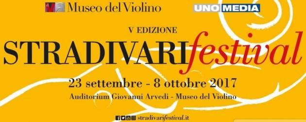 Cremona  STRADIVARI festival 2017 Auditorium Giovanni Arvedi dal 23 settembre all' 8 ottobre