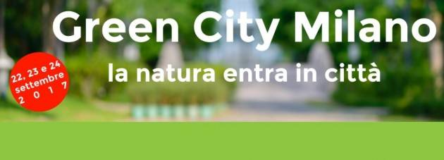 Milano ospita Green City da 22 al 24 settembre 2017