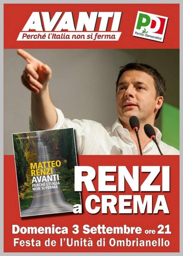 Oggi Domenica 3 settembre alle 21 Matteo Renzi  alla Festa dell'Unità  di Ombianello Crema