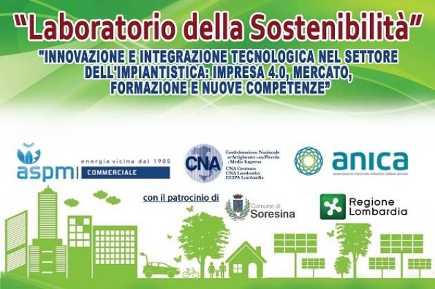 ASPM, CNA, ECIPA e ANICA inagureranno il prossimo 27 settembre  il 'Laboratorio della Sostenibilità'