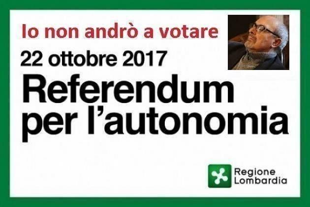 Referendum Lombardo:  è in gioco l'unità dei diritti Non andrò a votare di Gian Carlo Storti