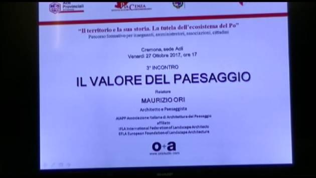 (Video) Acli Cremona 3° Incontro  'Il Valore del paesaggio ' di Maurizio Ori