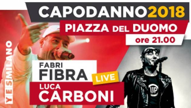 Capodanno a Milano in p.zza Duomo con  Luca Carboni e Fabri Fibra