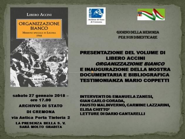 Anpi Cremona Giornata della Memoria  Il libro di Libero Accini 'Organizzazione bianco' presentato all'Archivio di Stato