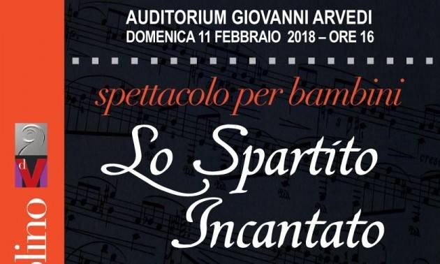 MDV Domenica 11 febbraio, ore 16, all'Auditorium Giovanni Arvedi Lo Spartito Incantato