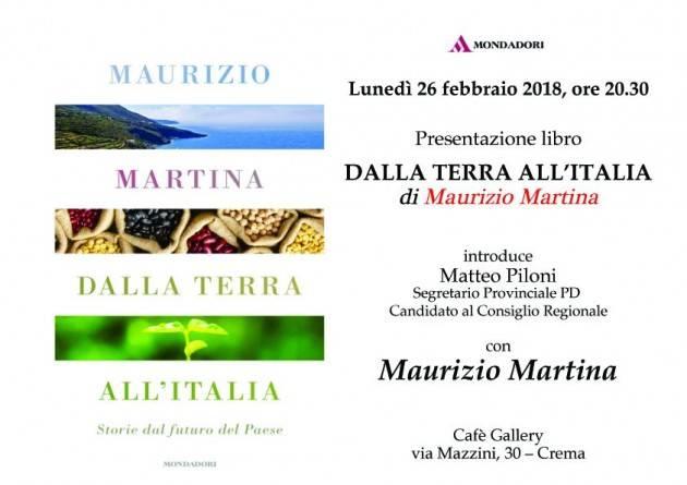 Maurizio Martina (Pd)  a Crema il prox 26/2. Si parla di agricoltura Presente anche Matteo Piloni