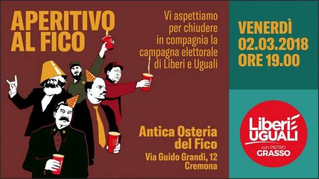 Liberi e Uguali Cremona chiude all'osteria del Fico la campagna elettorale venerdì 2/3 ore 19