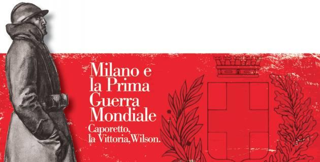L'ECOAGENDA Milano e la Prima Guerra Mondiale.  Caporetto, la Vittoria, Wilson