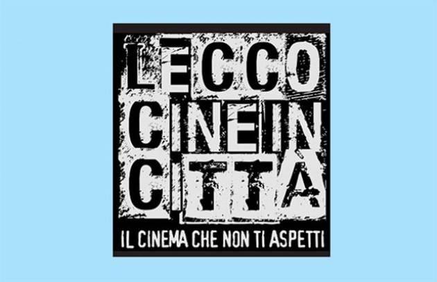 Lecco CineInCittà 2018  Venerdì 13 ultima serata di proiezioni e premiazioni della rassegna cinematografica
