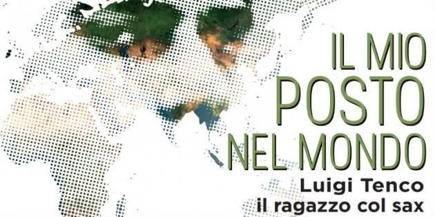 Luigi Tenco, il ragazzo col sax di Massimo Negri – Casalmaggiore (CR)