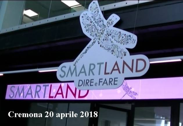 (Video) Smart Land - Dire e Fare A Cremona il 'laboratorio operativo' per l'innovazione