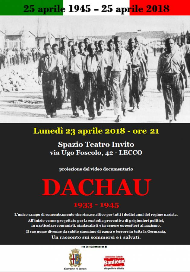 Lecco Questa sera / 23/4)  la proiezione del documentario 'Dachau 1933-1945'