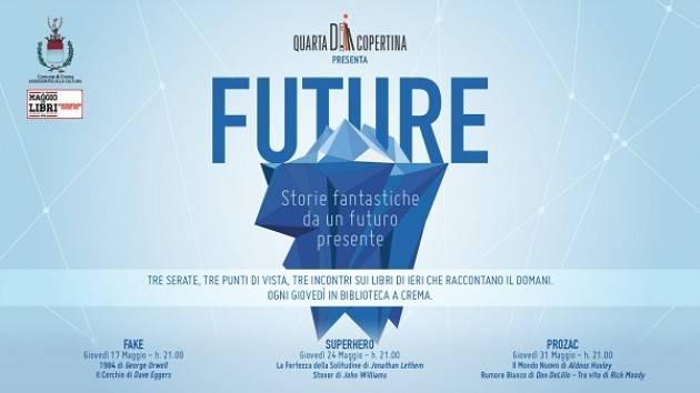 Crema Riprende il maggio dei libri FUTURE: Storie fantastiche da un futuro presente: 17-24-31 maggio