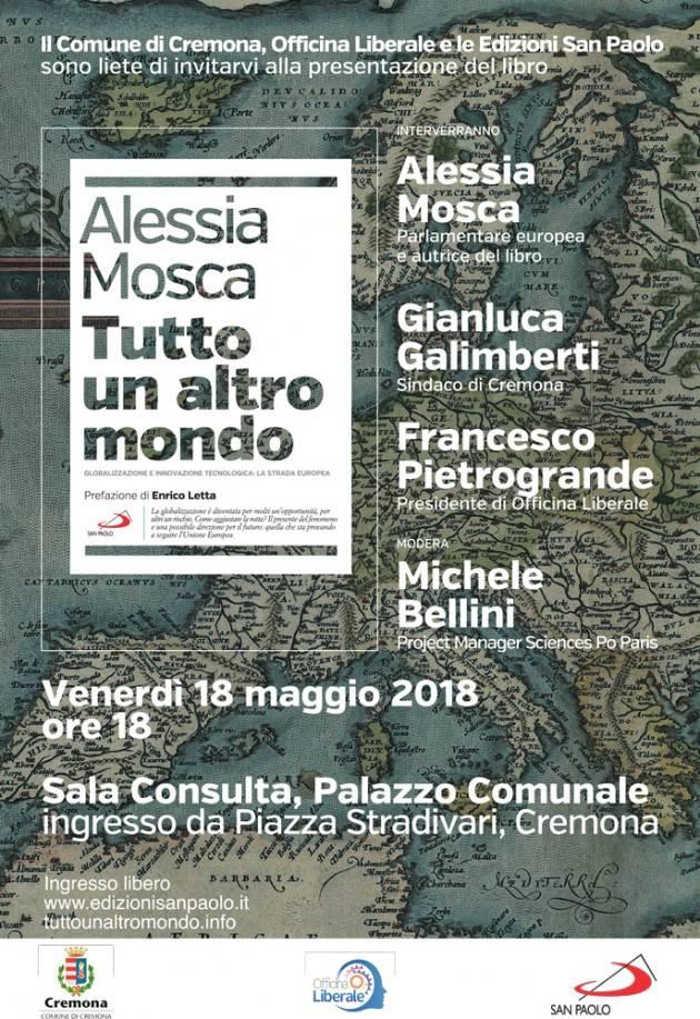 Cremona Alessia Mosca presenta il suo libro  'TUTTO UN ALTRO MONDO' il 18 maggio