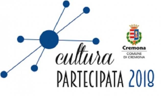 Cremona Cultura Partecipata 2018 seconda call: i progetti pervenuti e finanziati al comune