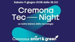 Cremona TecNight  La notte bianca della Tecnologia sabato 9 giugno Il programma