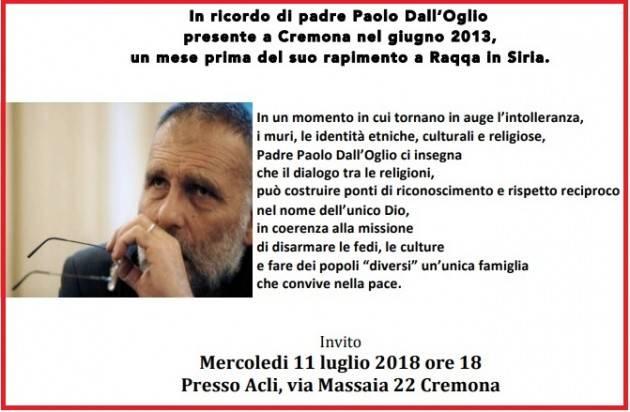 ACLI Cremona Incontro In ricordo di padre Paolo Dall'Oglio Mercoledì 11 luglio