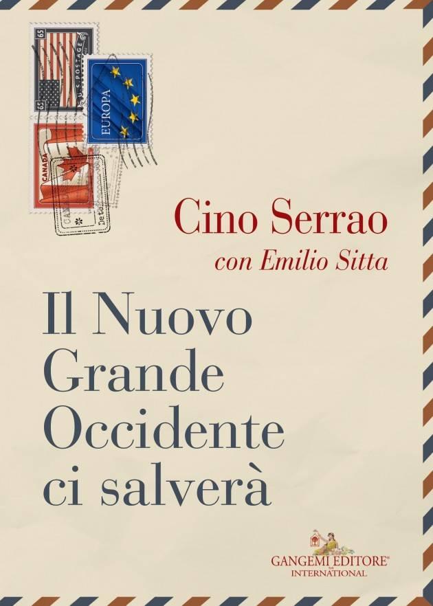 A Roma presentazione del libro IL NUOVO GRANDE OCCIDENTE CI SALVERÀ di Cino Serrao il 31 luglio
