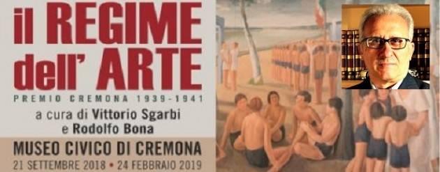 La mostra Il Regime dell'Arte curata da Bona e Sgarbi è giusto farla di Vincenzo Montuori (Cremona)