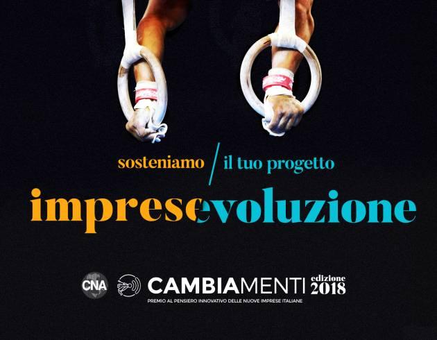 CNA PREMIA LA TUA IMPRESA: Premio Cambiamenti 3° edizione.