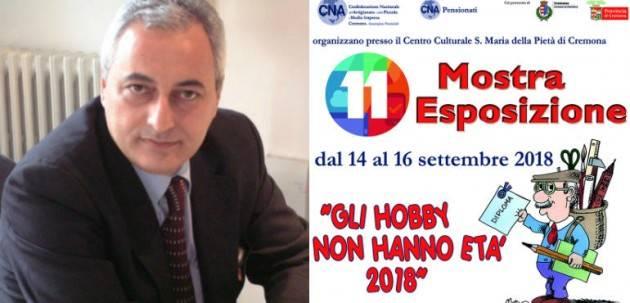 CNA Cremona  11° mostra 'Gli hobby non hanno età' Inaugurazione mostra venerdì 14 settembre ore 17.30