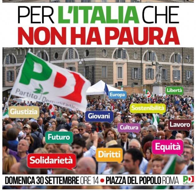 Il PD manifesta a Roma il 30 settembre : Per l'Italia che  non ha paura .Piloni invita a partecipare