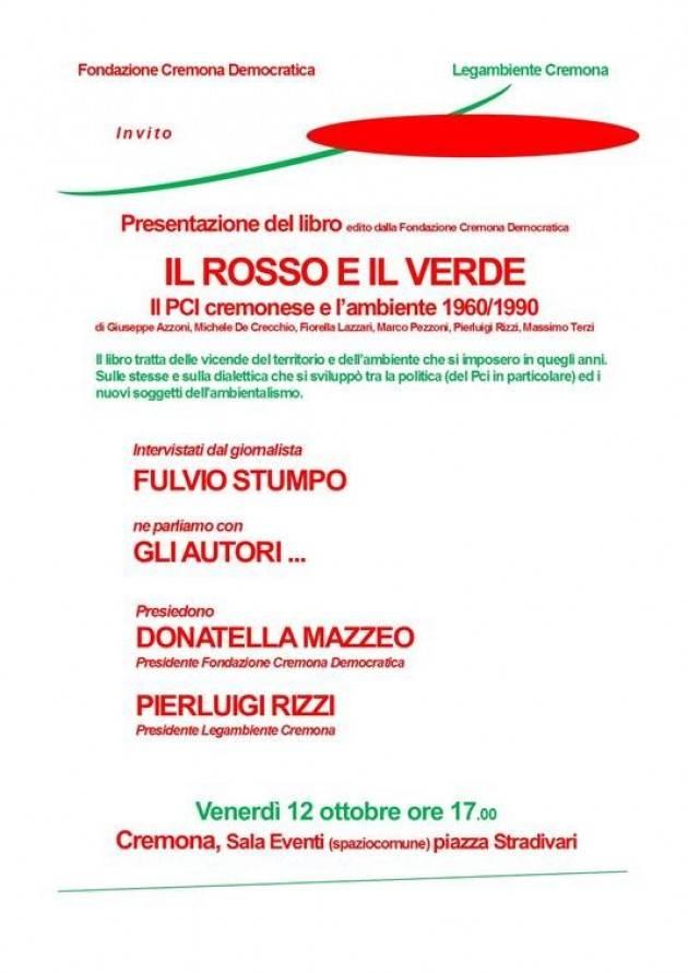 Presentazione il 12 ottobre  libro 'IL ROSSO E IL VERDE'. Il Pci cremonese e l'ambiente 1960/1990'