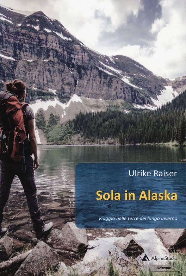 Libreria del Convegno  SABATO 13 OTTOBRE ORE 17:30 - SOLA IN ALASKA di ULRIKE RAISER