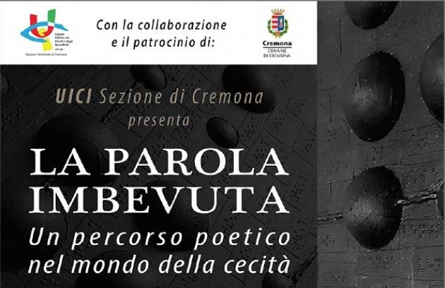 UICI Cremona 'LA PAROLA IMBEVUTA' , percorso poetico nel mondo della cecità