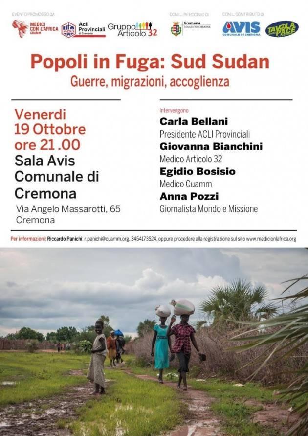 Cremona Incontro su Popoli in fuga: Sud Sudan  Guerra,Migrazioni ,Accoglienza   Venerdì 19 ottobre