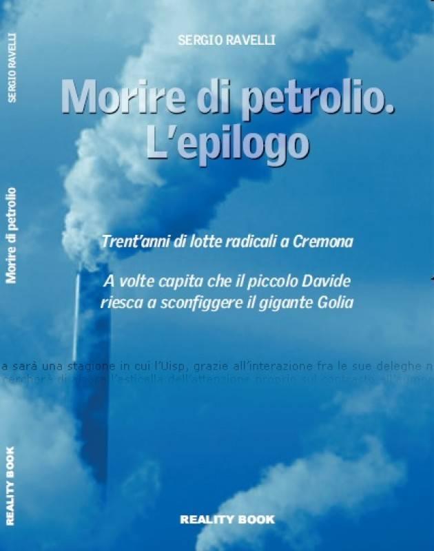Cremona Esce il nuovo libro di Sergio Ravelli sul caso Tamoil.