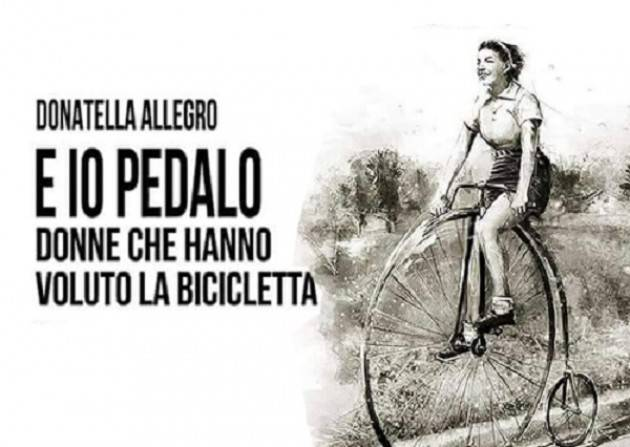 Piacenza: 'E io pedalo. Donne che hanno voluto la bicicletta' alla Passerini Landi