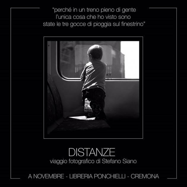 Libreria Ponchielli Cremona : Distanze, esposizione fotografica di Stefano Siano fino al 30 novembre
