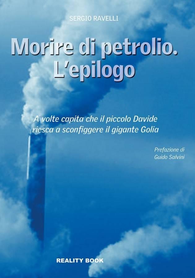 Cremona Esce il nuovo libro di Sergio Ravelli sul caso Tamoil, 'Morire di petrolio. L'epilogo'.