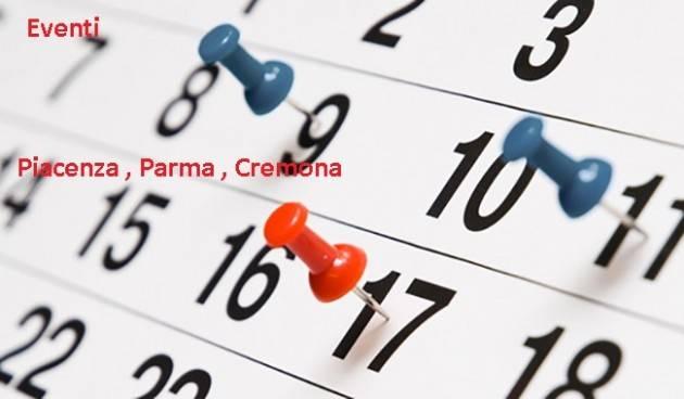 I NOSTRI EVENTI di Piacenza, Parma e Cremona fino al 30 novembre 2018