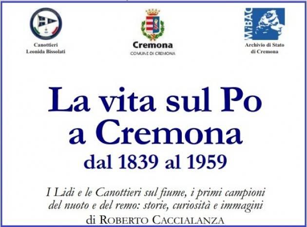 Evento 5 dic Presentazione nuovo libro 'La vita sul Po a Cremona dal 1839 al 1959' scritto da Roberto Caccialanza