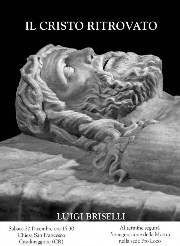 Il Cristo Ritrovato, Luigi Briselli: presentazione libro e inaugurazione mostra.