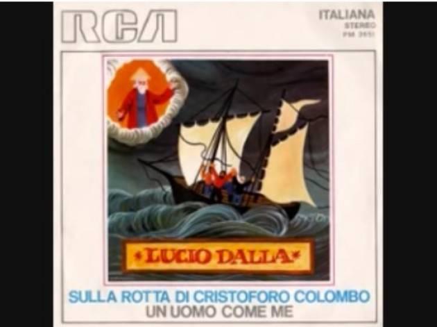 Sulla rotta di Cristoforo Colombo di Lucio Dalla , memo di Massimo Negri – Casalmaggiore (CR)